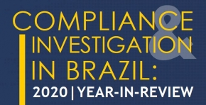 Compliance & Investigation in Brazil: 2020 | Year in Review