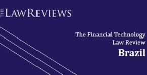 TozziniFreire´s partners and associates sign Brazil chapter published by The Financial Technology Law Review