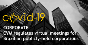 COVID-19 | Corporate - CVM regulates virtual meetings for Brazilian publicly-held corporations