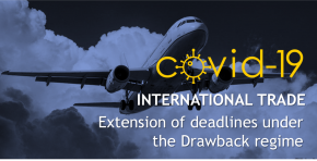 COVID-19 | International Trade - Extension of deadlines under the Drawback regime